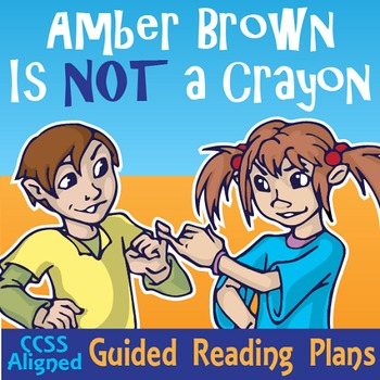 Amber Brown Is Not a Crayon Guided Reading Plans (CCSS)