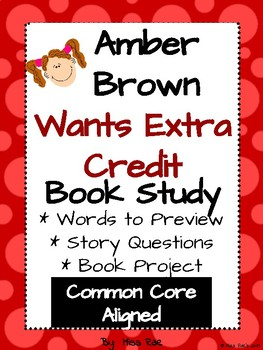 Amber Brown Wants Extra Credit Book Study and Project l CCSS aligned