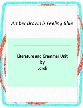 Amber Brown is Feeling Blue Novel Unit with Literary and G