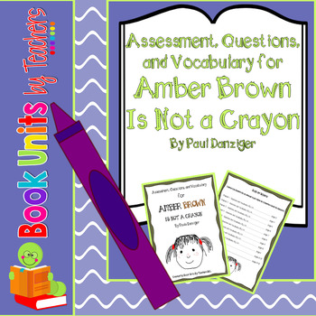 Amber Brown is Not A Crayon Assessment, Questions, and Vocabulary