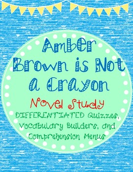 Amber Brown is Not a Crayon- Novel Study Differentiated Comprehension Quiz