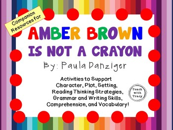 Amber Brown is Not a Crayon by Paula Danziger:  A Complete Literature Study!