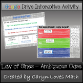 Ambiguous Case for Law of Sines~Google Drive Interactive Activity~Paperless
