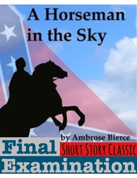 "Ambrose Bierce's ""A Horseman in the Sky"" Final Examination (w/ Answer KEY)"