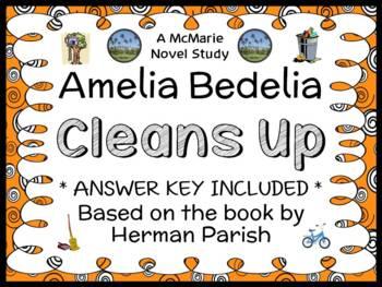Amelia Bedelia Cleans Up (Herman Parish) Novel Study / Reading Comprehension