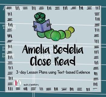 Amelia Bedelia Close Read: Using Text Based Evidence