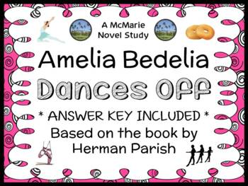 Amelia Bedelia Dances Off (Herman Parish) Novel Study / Reading Comprehension