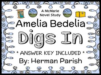 Amelia Bedelia Digs In (Herman Parish) Novel Study / Comprehension (28 pages)