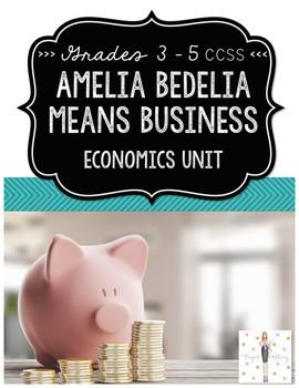 Amelia Bedelia Means Business: A Literature-Based Economics Unit {CCSS}