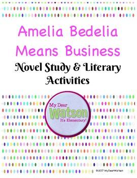 Amelia Bedelia Means Business Novel Study & Literary Activities