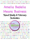 Amelia Bedelia Means Business Novel Study & Literary Activities