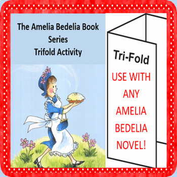 Amelia Bedelia Novel Study Trifold Activity