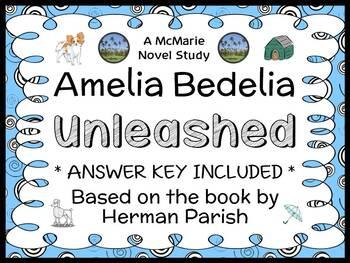Amelia Bedelia Unleashed (Herman Parish) Novel Study / Com