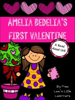 """Amelia Bedelia's First Valentine"" Read Aloud Unit"