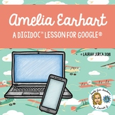 Amelia Earhart: A DigiDoc™ Digital Lesson for Google® on Main Ideas & Details
