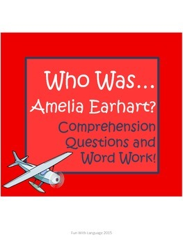 "Amelia Earhart Biography by Jerome ""Who Was..."" Comprehension Worksheets"
