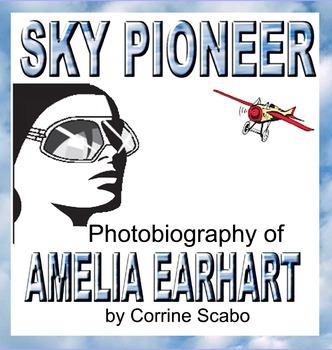 Amelia Earhart, SKY PIONEER, A Powerful Historical Photobiography