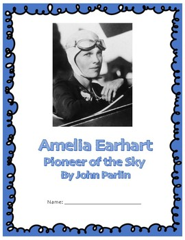 Amelia Earhart (by John Parlin) Comprehension Packet