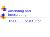 Amending and Interpreting the Constitution