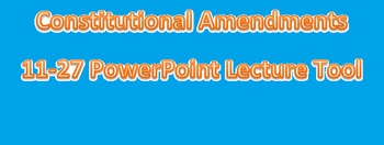 Amendments 11-27 PowerPoint Presentation