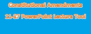 Amendments 11-27 PowerPoint Presentation