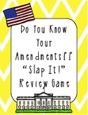 "Amendments ""Slap It!"" Review Game"