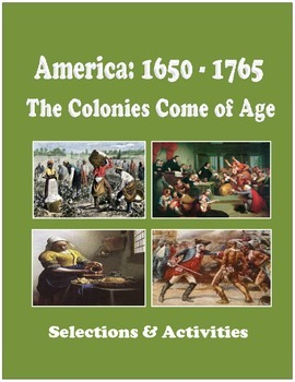 America: 1650-1765 The Colonies Come of Age