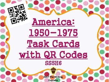 America 1950-1970s Task Cards with QR Codes (GMAS: SS5H6)