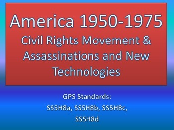 America 1950-1975: Civil Rights Movement, Assassinations, and New Technologies