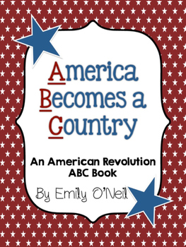 America Becomes a Country (ABC Book)