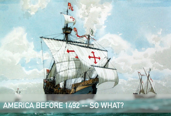 America Before 1492 -- So What?