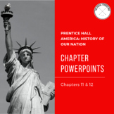 America: History of Our Nation Chapter 11 & 12 Powerpoint Notes