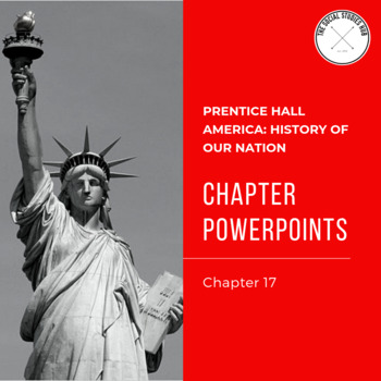 America: History of Our Nation Chapter 17 Powerpoint Notes