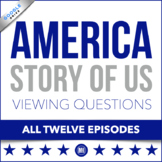America The Story of Us: Video Viewing Guide & Questions | All 12 Episodes