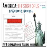 America: The Story of US - Episode 8: Boom Worksheet & Google Doc