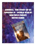 America:  The Story of US (World War II Episode 10) Multiple Choice Movie Guide