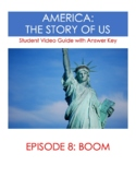 America The Story of Us: Boom (Episode 8) Video Guide