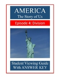 America The Story of Us: Division (Episode 4) Video Guide