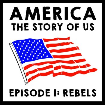 America The Story of Us Episode 1: Rebels Film Guide