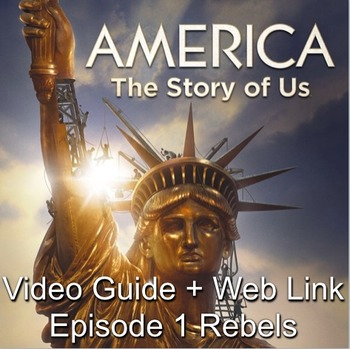 America: The Story of Us Episode 1– Rebels Video Guide plus video web link