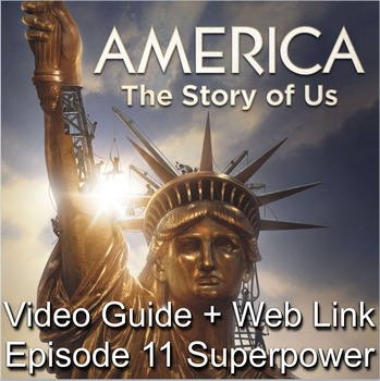 "America: The Story of Us Episode 11– ""Superpower"" Video Guide + video web link"