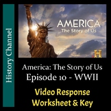America The Story of Us - Episode 10: WWII - Video Worksheet/Key (Editable)
