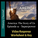 America The Story of Us - Episode 11: Superpower - Worksheet/Key (Editable)