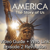 America: The Story of Us Episode 2 Revolution Video Guide