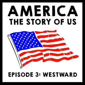 America The Story of Us Episode 3: Westward Film Guide