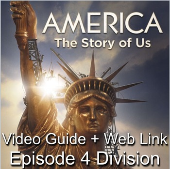 """America: The Story of Us Episode 4– """"Division"""" Video Guide + Video Link"""