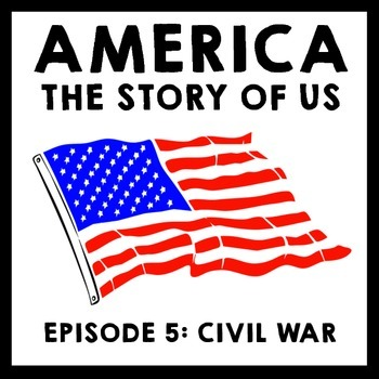 America The Story of Us Episode 5: Civil War Film Guide