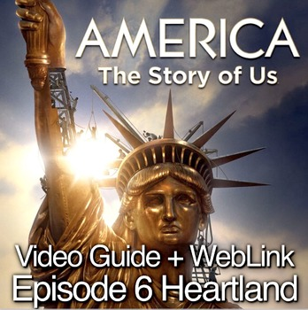 """America: The Story of Us Episode 6– """"Heartland"""" Video Guide Plus Video Web Link"""