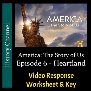 America The Story of Us - Episode 6: Heartland - Video Worksheet/Key (Editable)
