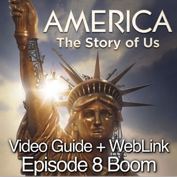 """America: The Story of Us Episode 8– """"Boom"""" Video Guide & Weblink"""